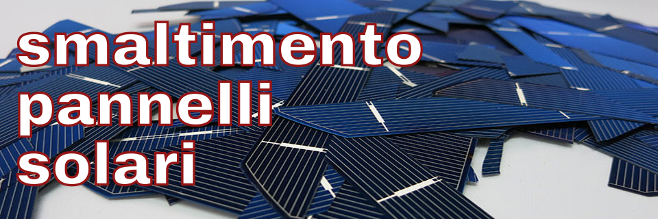 smaltimento pannelli solari