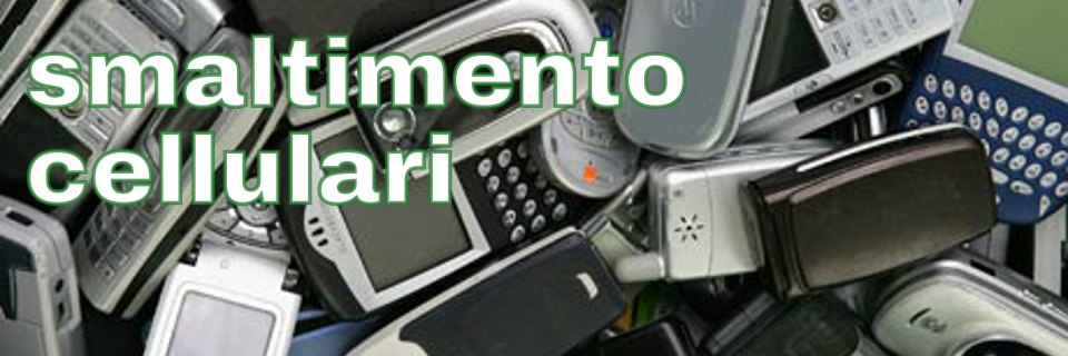 smaltimento cellulari